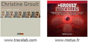 "Christine Groult - ""La condition captive"" et ""Etincelles"""