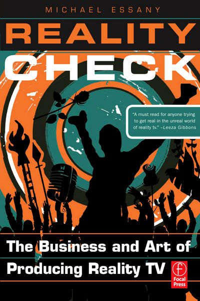 Reality check - The Business and Art of Producing Reality TV