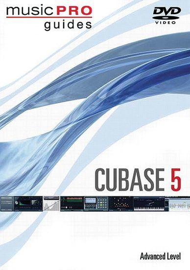 Pochette DVD Music Pro Guide: Cubase 5 - Advanced Level