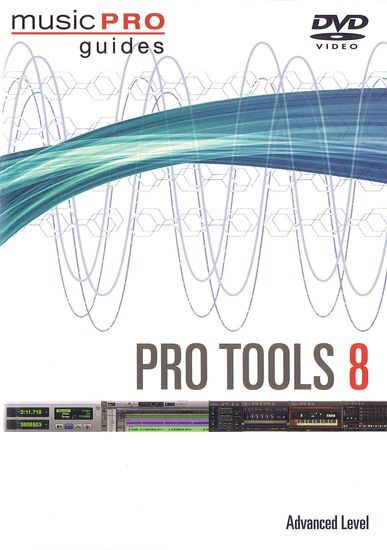 Pochette DVD Music Pro Guide: Pro Tools 8 - Advanced Level