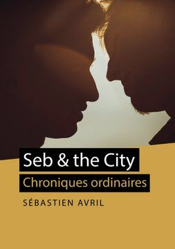 SEB & THE CITY SEBASTIEN AVRIL
