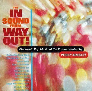 Jean-Jacques Perrey & Gershon Kingsley - The In Sound from Way Out!