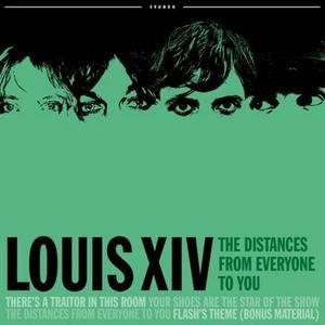 Louis XIV - The Distances From Everyone To You