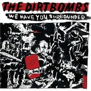 The Dirtbombs - We Have You Surrounded