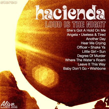 Hacienda - Loud Is the Night