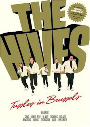 The Hives - Tussles In Brussels