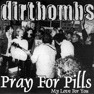 The Dirtbombs - Pray for Pills EP