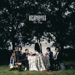 Hushpuppies - The Trap