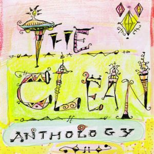 The Clean – Anthology