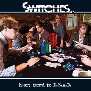 Switches – Heart Turned To D.E.A.D.