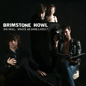 Brimstone Howl Big Deal. What's He Done Lately ?