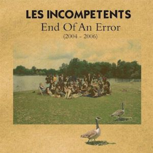 Les Incompétents - End Of An Error