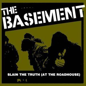 The Basement - Slain The Truth
