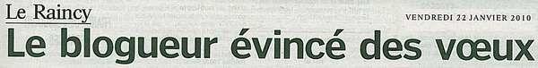 LeParisien 22 janvier 2010 Le blogueur évincé des voeux