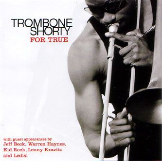 Trombone-Shorty-For-True.jpg