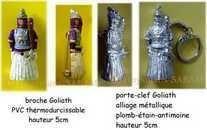 broche et porte-clé artisanaux à l'effigie du géant Monsieur Goliath - Arts et sculpture: sculpteur, prototypiste