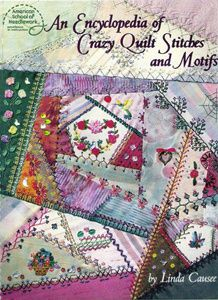 An Encyclopedia of crazy quilt stitches