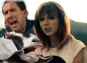nicolas-cage-Taylor-Swift---I-Knew-You-Were-Trouble-Goat-Ed.jpg