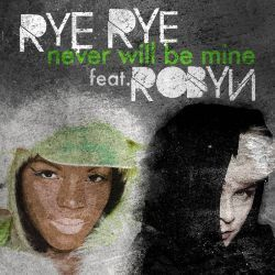 http://idata.over-blog.com/0/20/03/78/Divers-30/rye-rye-robyn-never-will-be-mine-cds.jpg