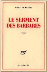 Boualem sansal le serment des barbares w o d k a - Le grill des barbares ...