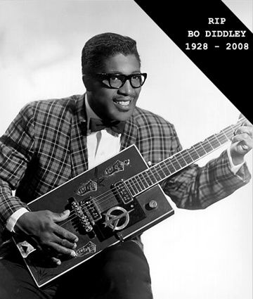Rest in peace Bo Diddley