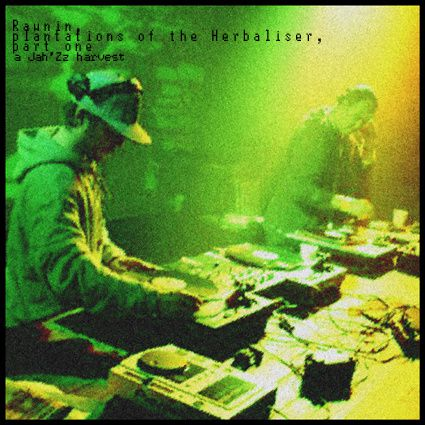 Jah'Zz : Rawnin, plantations of The Herbaliser, part one