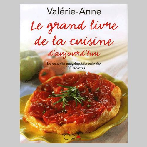 le grand livre de la cuisine d 39 aujourd 39 hui de val rie anne plaisirs gourmands d 39 isa. Black Bedroom Furniture Sets. Home Design Ideas