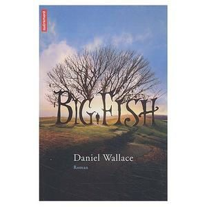 daniel wallace big fish History of big fish john august i first read daniel wallace's big fish: a novel of mythic proportions in manuscript form: essentially a stack of double-spaced pages that comes, unbound, in a.