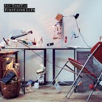 AIR-TRAFFIC-FRACTURED-LIFE-CD.jpg