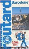 Le Guide du routard : Barcelone 2004 par Collectif