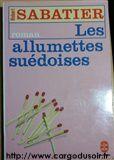 Les Allumettes suédoises par Sabatier, Robert