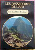 Les citadelles des Incas par XXXXX