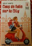 Coup de folie sur la City par Harte, Kelly