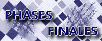 PHASES FINALES