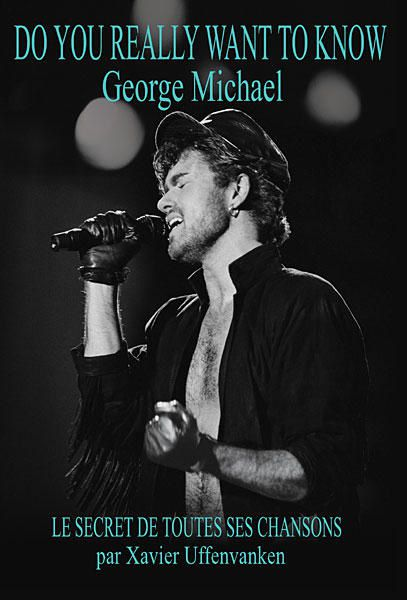 Do You Really Want To Know - George Michael (Xavier Uffenvanken)