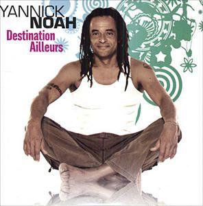 Yannick-Noah-destination-ailleurs.jpg