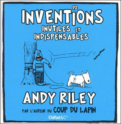 92 inventions inutiles et indispensables la tani re du - Coup du lapin consequences ...