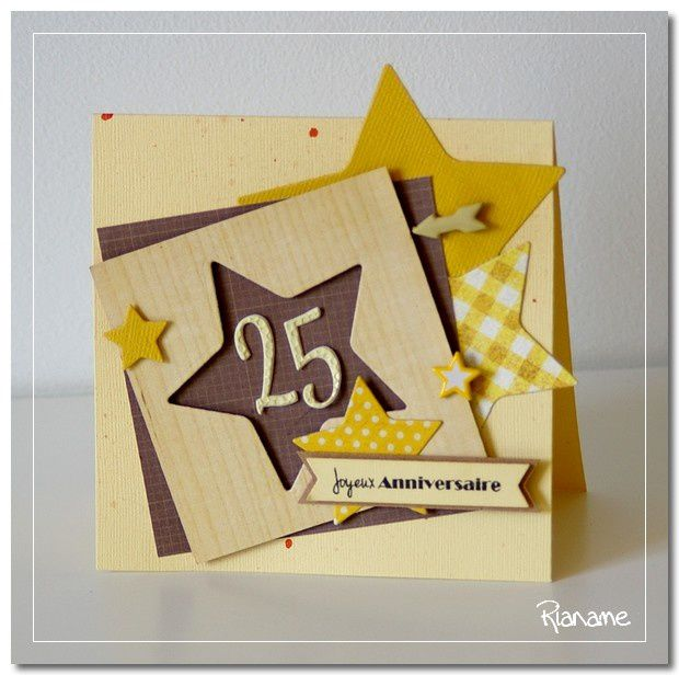 carte d 39 anniversaire 25 ans le scrap de rianame. Black Bedroom Furniture Sets. Home Design Ideas