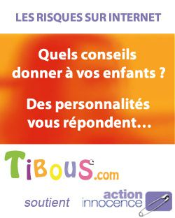 risques internet,dangers internetnenfants et internet,actions innocence,questions de parents,tibous,tibou,prévention risques internet,danges pour enfants,videos actions innocence,vidéos action inncoence, mimie mathu,pierre arditi,françoise laborde,Jackson Richardson