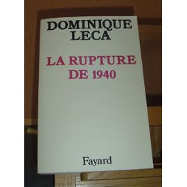 Dominique-Leca--La-Rupture-de-1940.jpg