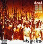 Let's get free de Dead Prez.