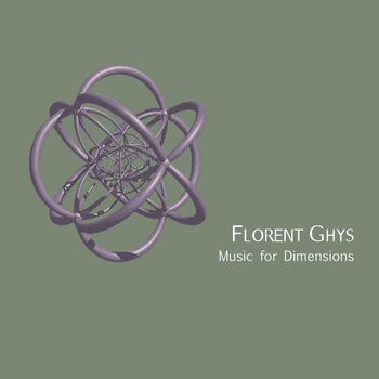 Florent Ghys Music for Dimensions