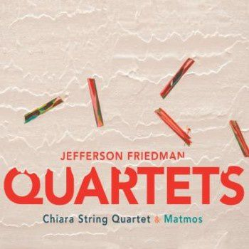 Jefferson Friedman Quartets
