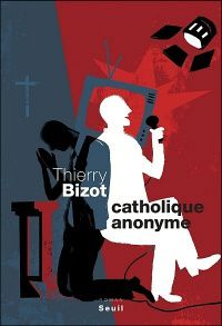 catholique-anonyme-thierry-bizot.jpg