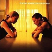 Without You I'm Nothing 1998 - Placebo