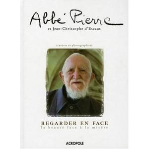 Regarder-en-face--La-beaute-face-a-la-misere-abbe-pierre--jean-christophe-d-escaut.jpg