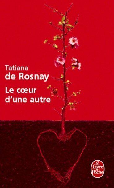 Le coeur d'une autre - Tatiana de Rosnay