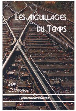 Tags : Les aiguillages du temps, Rémi Couvignou, La gazette 89 éditions, roman, science-fiction, SF, voyage dans le temps, robots positroniques, Isaac Asimov, nazis, V2, bombe atomique, univers parallèles