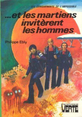 Tags : Philippe Ebly, ... et les Martiens invitèrent les hommes, Yvon Le Gall, Bibliothèque verte, littérature jeunesse, SF, science fiction, Hachette, planète Mars, Les conquérants de l'impossible, Thibaut, Serge, Xolotl, professeur Lorenzo, Sandro, doctoresse Montessi