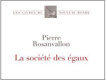 pierre-rosanvallon-la-societe-des-egaux_1_0.jpg